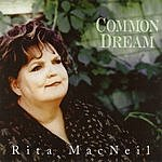 Rita MacNeil Common Dream