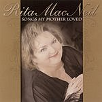 Rita MacNeil Songs My Mother Loved