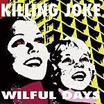 Killing Joke Wilful Days