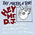 Tiny Masters Of Today Hey Mr. DJ (3-Track Maxi-Single)