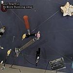 Air Traffic No More Running Away (Single)
