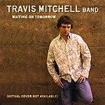 Travis Mitchell Band Waiting On Tomorrow