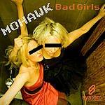 Mo'Hawk Bad Girls (Need Love Too) (5-Track Maxi-Single)