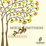 Mikie Smithers Obsession (Maxi-Single)