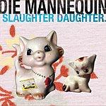 Die Mannequin Slaughter Daughter EP