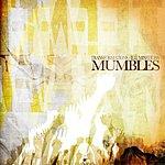 Mumbles Transformations, Illuminations