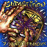 Supastition 7 Years Of Bad Luck (Parental Advisory)