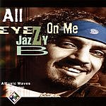 Jazzy B. All Eyes On Me