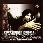 Sukshinder Shinda Break It Down