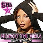 Sha Respect The Girls (Single)