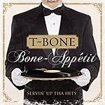 T-Bone Bone-Appetit! Servin' Up Tha Hits!