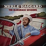 Merle Haggard The Bluegrass Sessions