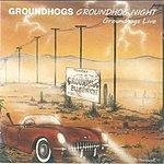The Groundhogs Groundhog Night: Groundhogs Live