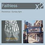 Faithless Sunday 8pm/Reverance