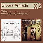 Groove Armada Vertigo/Goodbye Country (Hello Nightclub)