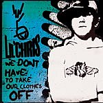 Lil' Chris We Don't Have To Take Our Clothes Off (Single)