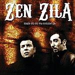 Zen Zila Mais Où On Va Comme Ca