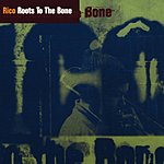 Rico Roots To The Bone
