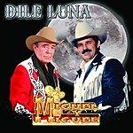 Miguel Y Miguel Dile Luna