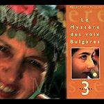 Le Mystère des Voix Bulgares Le Mystere Des Voix Bulgares, Vol.3