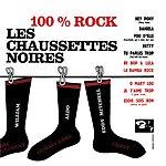 Les Chaussettes Noires 100% Rock
