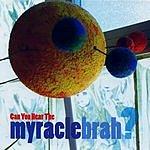 Myracle Brah Can You Hear The Myracle Brah?