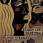 Cindy Lee Berryhill Beloved Stranger