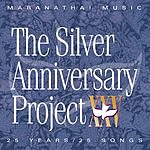 The Maranatha! Singers The Silver Anniversary Project