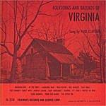 Paul Clayton Folksongs & Ballads Of Virginia