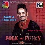 Jazzy B. Folk 'N' Funky