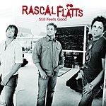 Rascal Flatts Still Feels Good