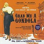 Original London Cast Grab Me A Gondola (Plus Selections From The Original London Productions Of Pal Joey & Wonderful Town)