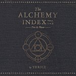 Thrice The Alchemy Index, Vols.1 & 2: Fire & Water