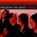 Program The Dead Ginger