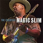 Magic Slim & The Teardrops The Essential Magic Slim