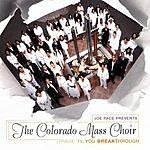The Colorado Mass Choir Praise 'Til You Break Through