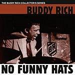 Buddy Rich No Funny Hats