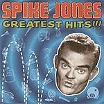 Spike Jones Greatest Hits