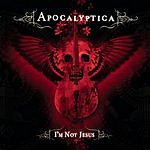 Apocalyptica I'm Not Jesus (Single)