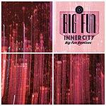 Inner City Big Fun (8-Track Maxi-Single)