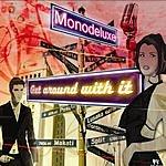 Monodeluxe Get Around With It