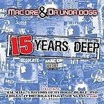Mac Dre Mac Dre & Da' Unda' Dogg: 15 Years Deep (Parental Advisory)