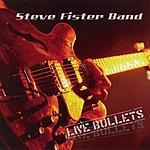Steve Fister Live Bullets