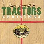 The Tractors Have Yourself A Tractors Christmas