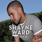 Shayne Ward No U Hang Up (Single)