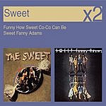 Sweet Funny How Sweet Coco Can Be/Sweet Fanny Adams (2 CD Set)