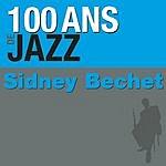 Sidney Bechet 100 Ans De Jazz: Sidney Bechet