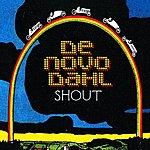 De Novo Dahl Shout (Popple Mix)/Crap Your Pants Say Shout