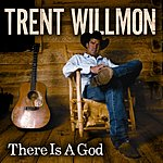 Trent Willmon There Is A God (Single)