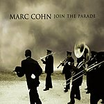 Marc Cohn Join The Parade